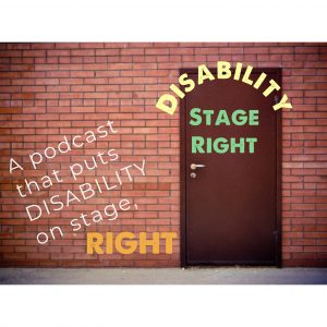 "Image of a rose coloured brick wall, with a brown door to the right. The words Disability Stage Right appear over the top half of the door, and Podcast appears at the bottom. On the left side of the image, the words ""A podcast that puts disability on stage"" at an angle with the word RIGHT much larger, and horizontal"